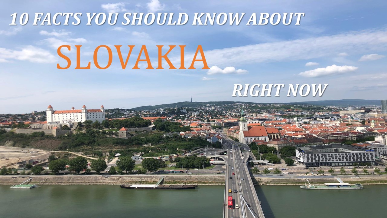 10 facts you should now about Slovakia right now